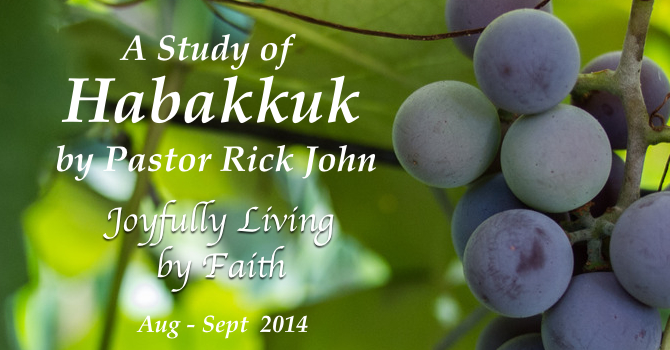 "Habakkuk  ""Joyfully Living By Faith"""